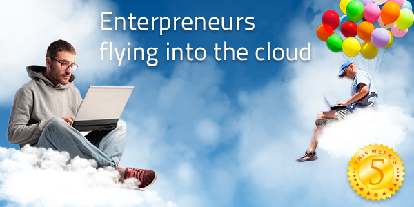 This Week's Five: Entrepreneurs flying into the cloud