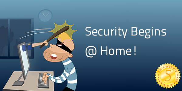 This Week's Five: Security Begins At Home