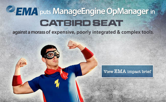 EMA puts OpManager in catbird seat against a morass of expensive & complex tools from Big4!