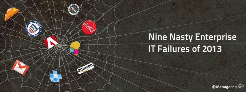 Nine Nasty Enterprise IT Failures of 2013