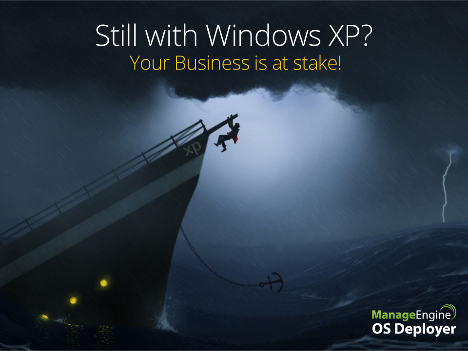 Still with Windows XP? Your business is at stake!