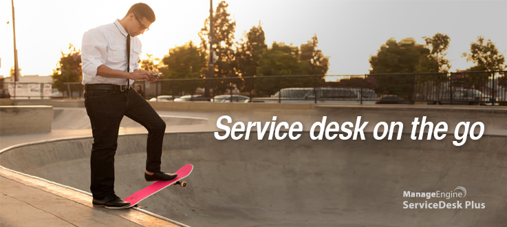 ​A Mobile Workforce Needs a Mobile Service Desk