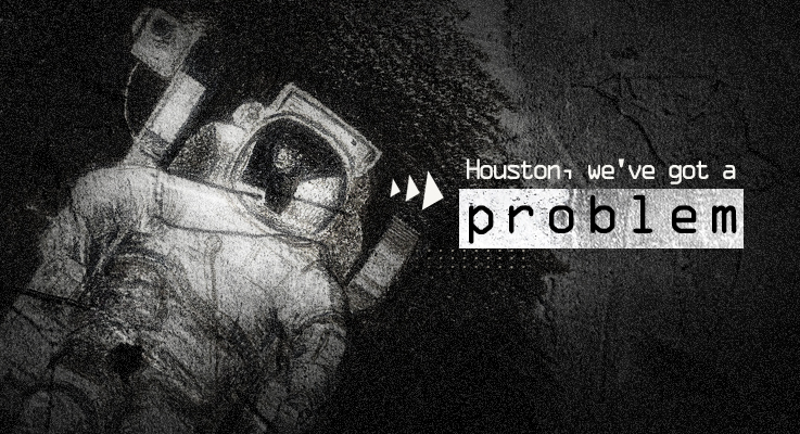 Houston we have got Problem