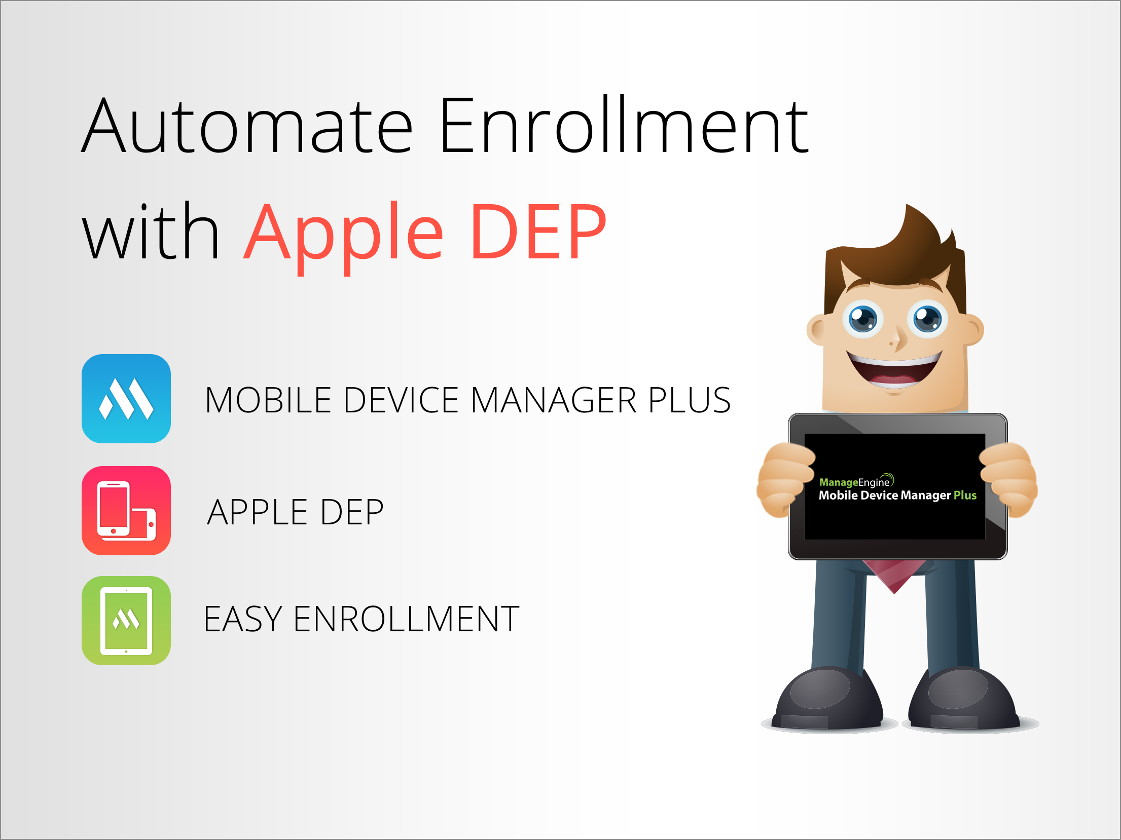 Mobile Device Manager Plus is now equipped with Apple DEP for easy enrollment!
