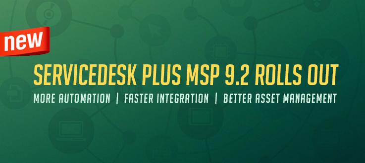 ServiceDesk Plus MSP 9.2 Release
