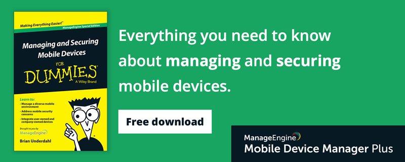 Everything you need to know about managing and securing mobile devices