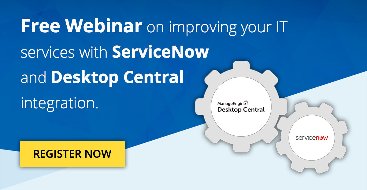 ServiceNow & Desktop Central integration