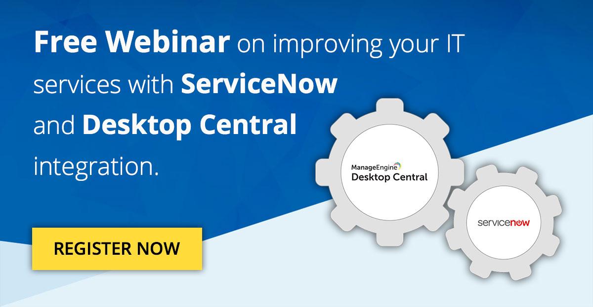 ServiceNow & Desktop Central integration