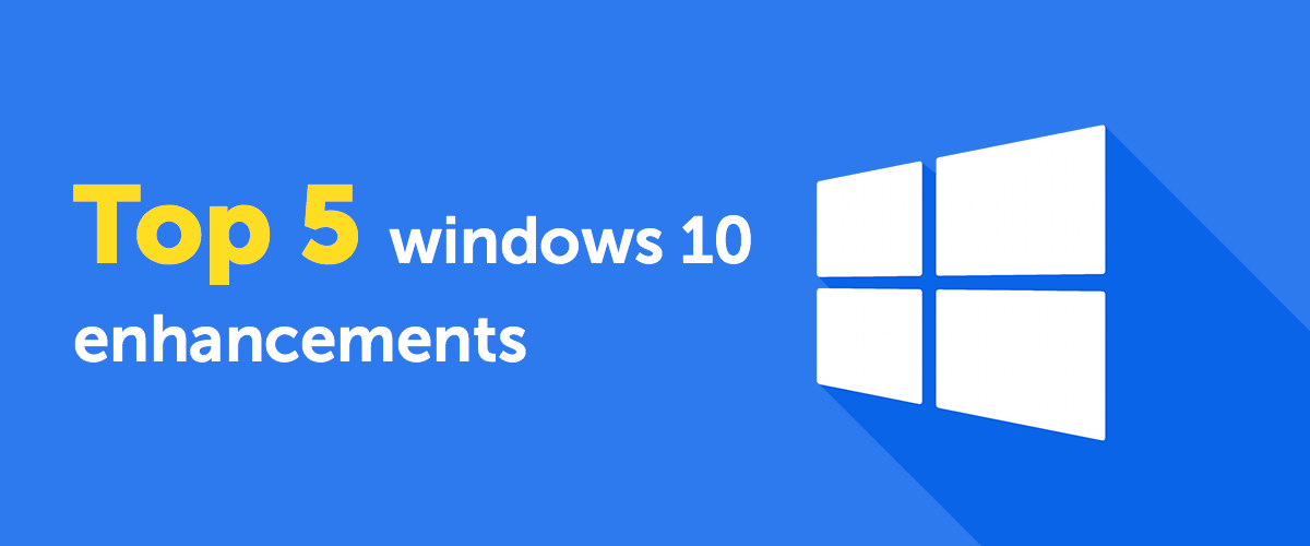 Top five enhancements of the Windows 10 October 2018 update