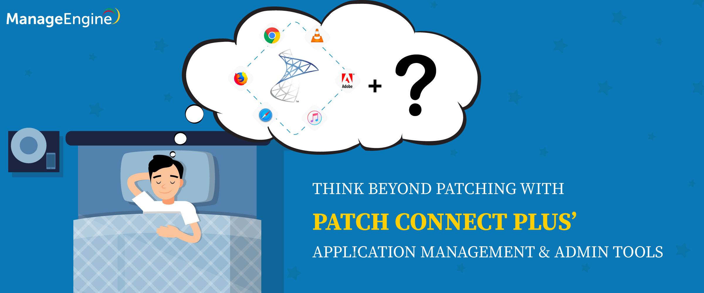 Redefine SCCM patching with Patch Connect Plus' Application Management and Admin Tools