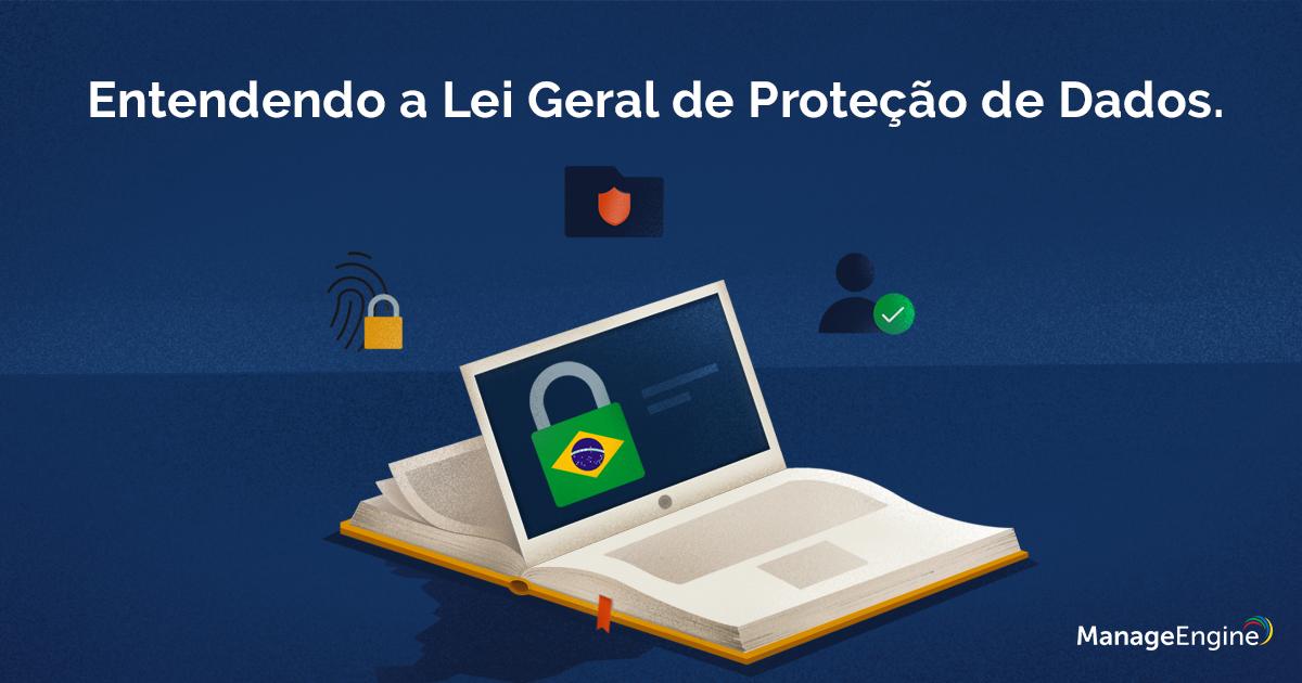 Entendendo a Lei Geral de Proteção de Dados