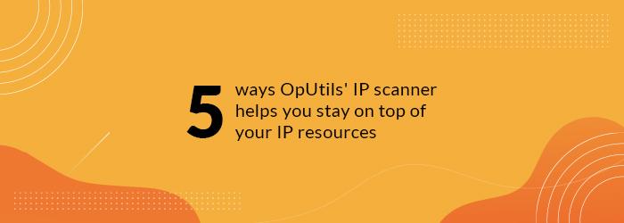 IP Scanner Tool - ManageEngine OpUtils