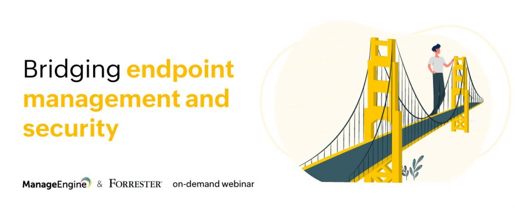 Bridging endpoint management and endpoint security