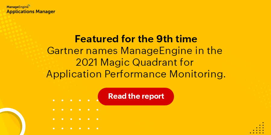 ManageEngine recognized in 2021 Gartner Magic Quadrant for Application Performance Monitoring.