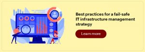 Best practices for a fail-safe IT infrastructure strategy